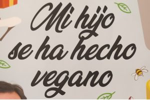 Reseña del libro «Mi hijo se ha hecho vegano», de Estela Bayarri