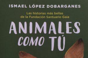 Reseña de «Animales como tú», de Ismael López Dobarganes