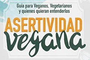 Reseña de «Asertividad vegana», de Jana Capri y Elian Ayné