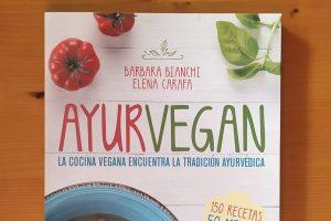Reseña de «Ayurvegan», de Barbara Bianchi y Elena Carafa
