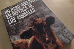Reseña de «Un paso adelante en defensa de los animales», de Oscar Horta